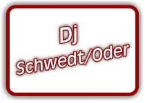 dj schwedt oder